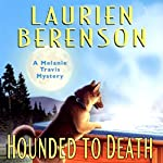 Hounded to Death: A Melanie Travis Mystery   Laurien Berenson