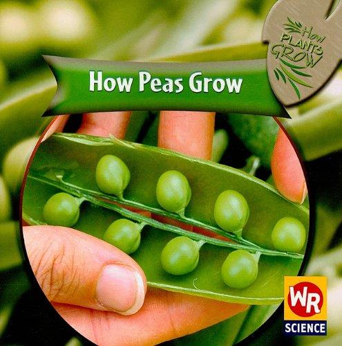 Read Online How Peas Grow (How Plants Grow) PDF
