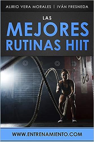 Las mejores rutinas HIIT: Amazon.es: Vera Morales, Alirio ...
