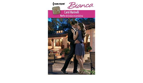 Noche de bodas escandalosa (Miniserie Bianca) (Spanish Edition) - Kindle edition by Carol Marinelli, 9788468700328. Literature & Fiction Kindle eBooks ...