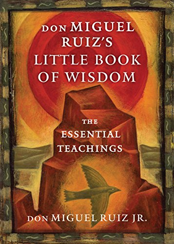 don Miguel Ruiz's Little Book of Wisdom: The Essential Teachings cover