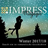 img - for Impress Magazin Winter 2017/2018 (November-Januar): Tauch ein in romantische Geschichten (Impress Magazine) (German Edition) book / textbook / text book