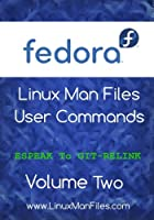 Fedora Linux Man Files: User Commands, Volume 2 Front Cover