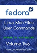 Fedora Linux Man Files: User Commands - Volume Two