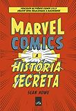 Marvel Comics : a história secreta (Portuguese Edition)