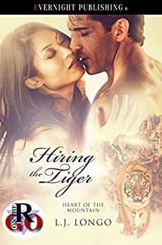 Hiring the Tiger (Heart of the Mountain Book 1) by [Longo, L.J.]