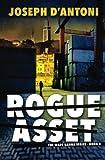 Rogue Asset (Book 3 of the Wade Hanna Series) (Volume 3)