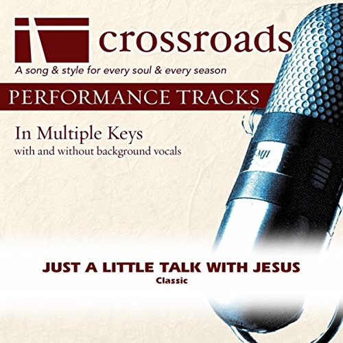 Jesus Track - Just A Little Talk With Jesus (Performance Track)