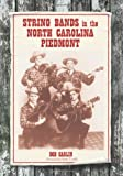 String Bands in the North Carolina Piedmont, Bob Carlin, 0786418265