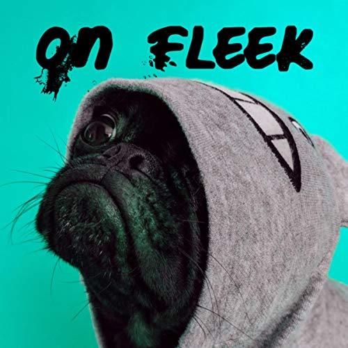 On Fleek [Explicit] -
