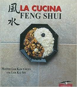 La cucina feng shui.: Amazon.co.uk: CHUEN Lam Kam - SIN Lam Kai -: Books