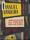 img - for Apresentacao da poesia brasileira, seguida de uma antologia de versos book / textbook / text book