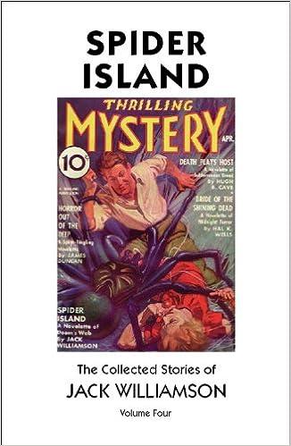 Spider Island The Collected Stories Of Jack Williamson Volume Four Rudolph Belarski Margaret Brundage Edward R Bryant 9781893887145