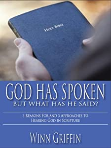 God Has Spoken, But What Has He Said? 3 Reasons For and 3 Approaches to Hearing God in Scripture