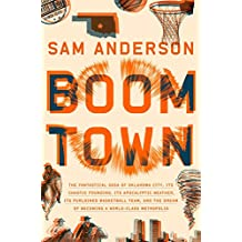 Boom Town: The Fantastical Saga of Oklahoma City, its Chaotic Founding... its Purloined  Basketball