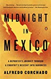 img - for Midnight in Mexico: A Reporter's Journey Through a Country's Descent into Darkness book / textbook / text book