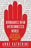 Boundaries in an Overconnected World, Anne Katherine, 1608681904