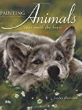 Painting Animals That Touch the Heart, Lesley Harrison, 1581801319
