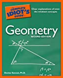 The Complete Idiot's Guide to Geometry, Denise Szecsei, 1592576591