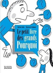 """Afficher """"Le petit livre des grands pourquoi"""""""