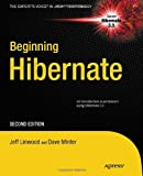 Beginning Hibernate, Jeff Linwood and Dave Minter, 1430228504