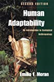 Human Adaptability, Emilio F. Moran and Rhonda Gillett-Netting, 081331254X