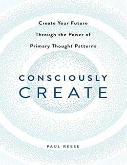 Consciously Create