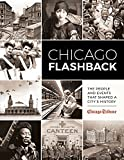 Chicago Flashback: The People and Events That