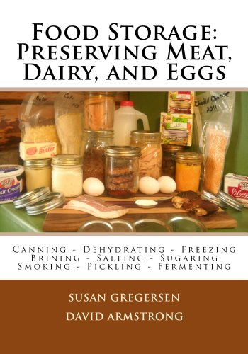 Food Storage: Preserving Meat, Dairy, and Eggs by [Gregersen, Susan, David Armstrong]