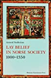 Lay Belief in Norse Society 1000-1350, Arnved Nedkvitne, 8763507862