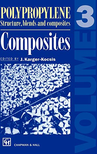 Polypropylene Structure, blends and Composites: Volume 3 Composites