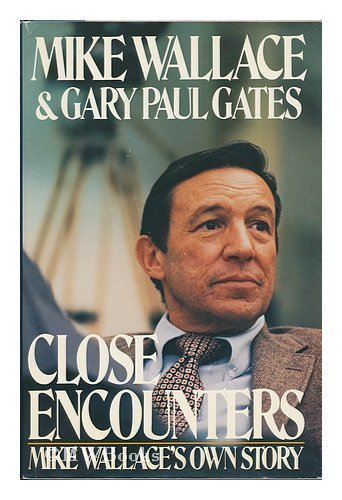 Close Encounters by Mike Wallace and Gary Paul Gates