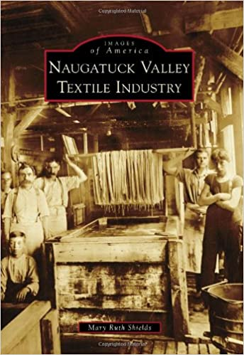 Naugatuck Valley Textile Industry Images Of America Mary Ruth
