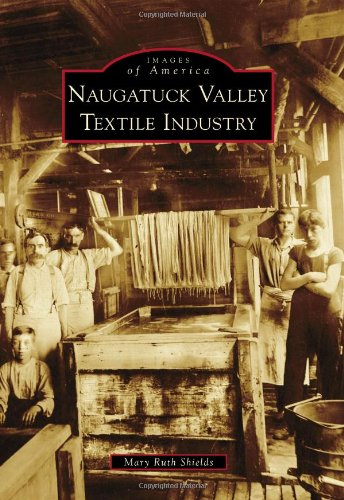 Naugatuck Valley Textile Industry (Images of America)