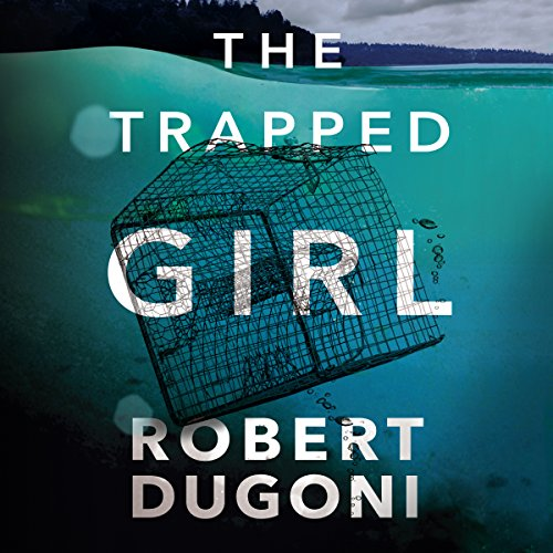 The Trapped Girl: The Tracy Crosswhite Series, Book 4 Audiobook [Free Download by Trial] thumbnail