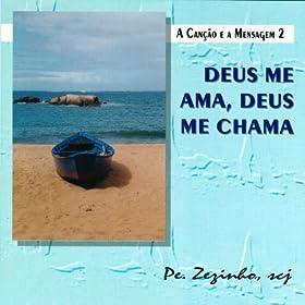 Amazon.com: A Canção e a Mensagem, Vol. 2: Deus Me Ama, Deus Me