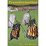 Transformation: A Guide for Change - Coursework for Creating Your Life