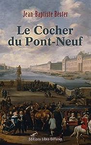 vignette de 'Le cocher du Pont-Neuf (Jean-Baptiste Bester)'