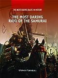 The Most Daring Raid of the Samurai, Stephen R. Turnbull, 1448818729