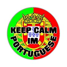 Keep Calm Im Portuguese - Portugal Flag Car Sticker Sign - Decal Bumper Sign