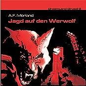 Jagd auf den Werwolf (Dreamland Grusel 2)   A. F. Morland