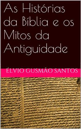 eBook As Histórias da Bíblia e os Mitos da Antiguidade