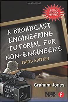 a-broadcast-engineering-tutorial-for-non-engineers-third-edition