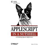 AppleScript in a Nutshell (In a Nutshell (O'Reilly)) by Bruce W. Perry (2001-06-16)
