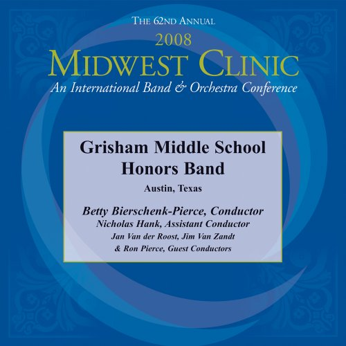 2008 Midwest Clinic, Grisham Middle School Honors Band
