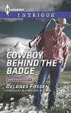 Cowboy Behind the Badge, Delores Fossen, 0373697880