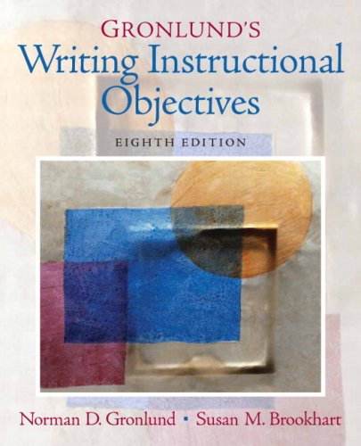 Gronlund's Writing Instructional Objectives (8th Edition) by Gronlund, Norman E./ Brookhart, Susan M.