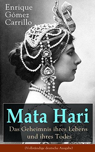 mata-hari-das-geheimnis-ihres-lebens-und-ihres-todes-vollstandige-deutsche-ausgabe-die-biografie-der