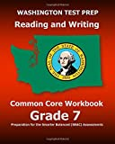 WASHINGTON TEST PREP Reading and Writing Common Core Workbook Grade 7: Preparation for the Smarter Balanced (SBAC) Assessments
