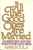 All the Good Ones Are Married, Marion Zola, 0812909674